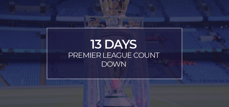 PREMIER LEAGUE RESTART!!!! 13 days and counting…