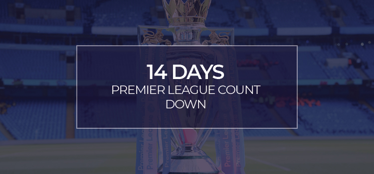 PREMIER LEAGUE RESTART!!!! 14 days and counting…