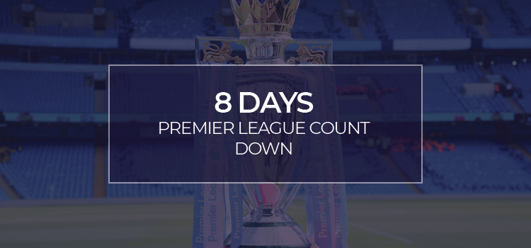 PREMIER LEAGUE RESTART!!!! 8 days and counting…