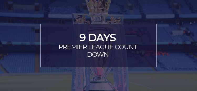PREMIER LEAGUE RESTART!!!! 9 days and counting…
