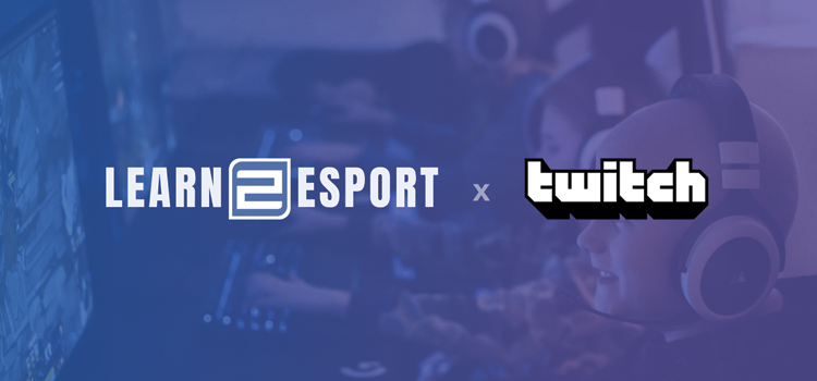 Learn2Esport partners with Twitch for streaming curriculum
